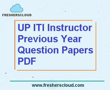 UP ITI Instructor Previous Year Question Papers