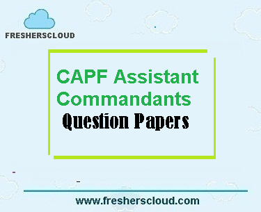 CAPF Assistant Commandants Previous Question Papers