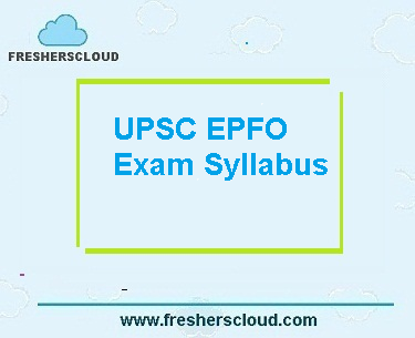UPSC EPFO Enforcement Officer & Accounts Officer Exam Syllabus