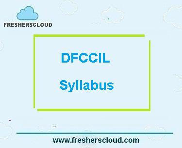 DFCCIL Junior Manager, Executive and Junior Executive Syllabus