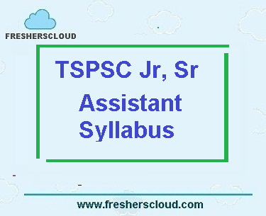 TSPSC Junior Assistant, Senior Assistant Syllabus